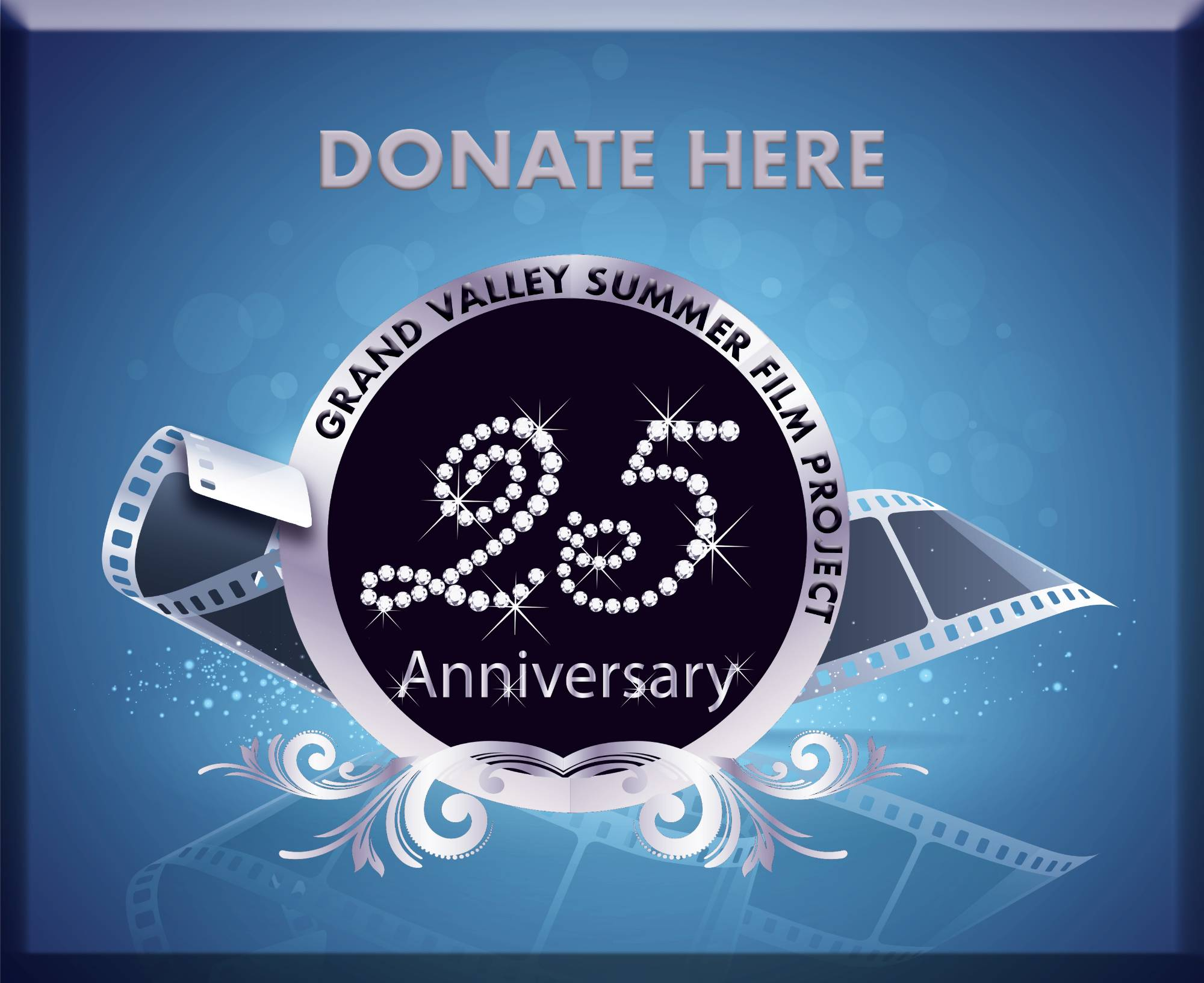 DONATE HERE GVSU Summer Film Project 25 Anniversary